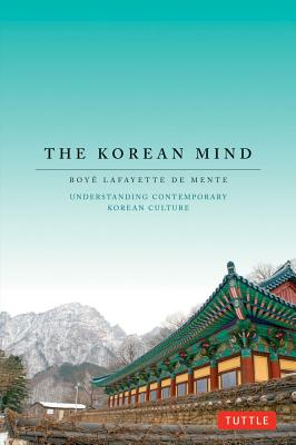 The Korean Mind By De Mente, Boye