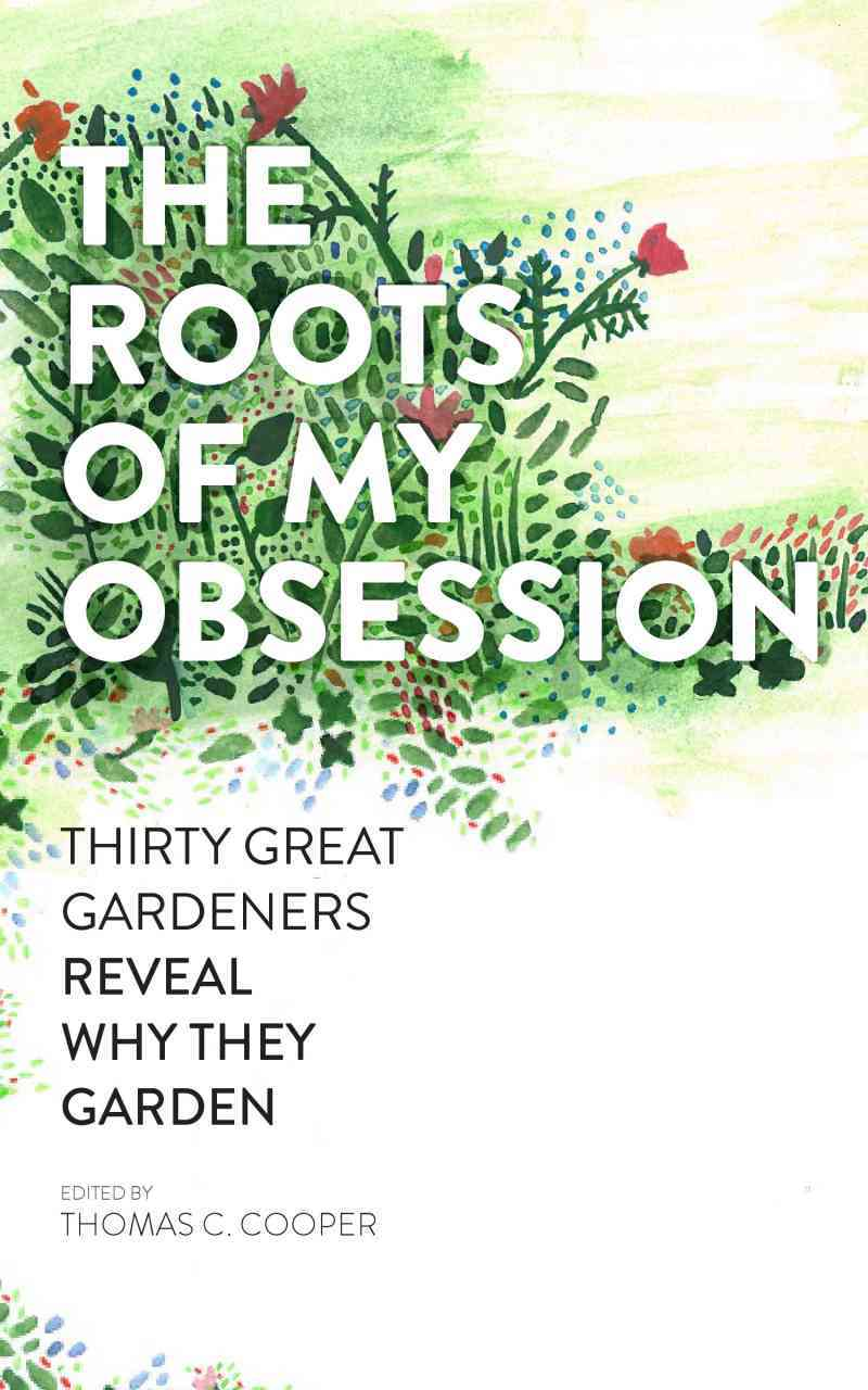 The Roots of My Obsession By Cooper, Thomas C. (EDT)